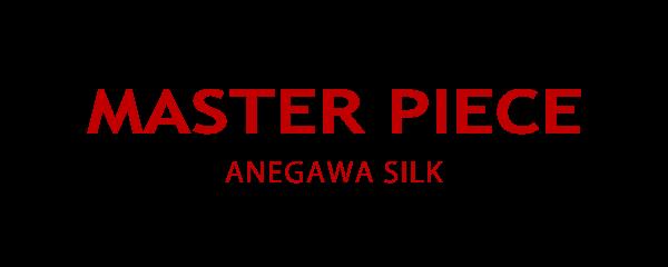 21SS MASTERPIECE – ANEGAWA SILK | マスターピース – 姉川シルク